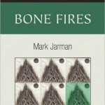 Mark Jarman&#039;s newest collection - Bone Fires