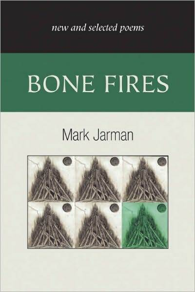 Mark Jarman's newest collection - Bone Fires