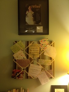 My memo board with favorite quotes and my first publication framed above - that was a gift from Steven one year!